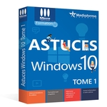 Astuces Windows 10 - Tome 1