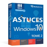 Astuces Windows 10 - Tome 2