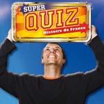 Super Quiz - Histoire France